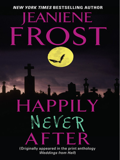 HAPPILY NEVER AFTER (NIGHT HUNTRESS, BOOK #2.5) BY JEANIENE FROST: BOOK REVIEW