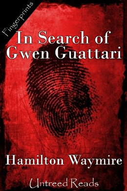 IN SEARCH OF GWEN GUATTARI BY HAMILTON WAYMIRE: BOOK REVIEW