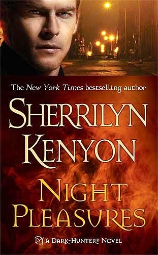 NIGHT PLEASURES (DARK-HUNTER, BOOK #1) BY SHERRILYN KENYON: BOOK REVIEW