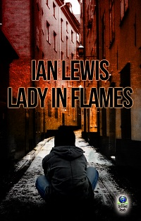 LADY IN FLAMES: A STORY WITHIN A STORY – GUEST BLOG BY IAN LEWIS