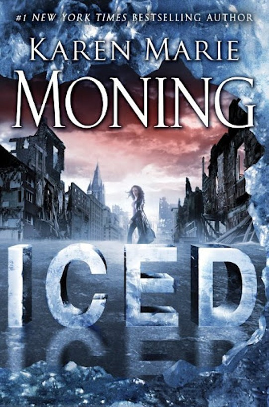 ICED (FEVER, BOOK #6; DANI O'MALLEY, BOOK #1) BY KAREN MARIE MONING: BOOK REVIEW