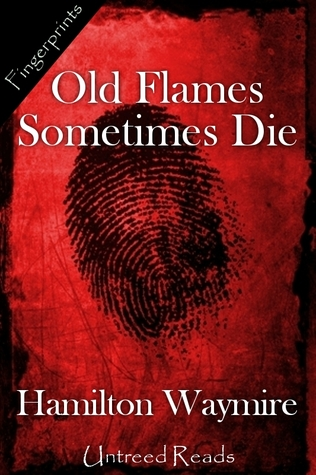 HAMILTON WAYMIRE AUTHOR OF OLD FLAMES SOMETIMES DIE: EXCLUSIVE INTERVIEW