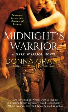 MIDNIGHT'S WARRIOR (DARK WARRIOR, BOOK #4) BY DONNA GRANT: BOOK REVIEW