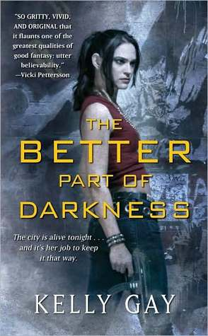 THE BETTER PART OF DARKNESS (CHARLIE MADIGAN, BOOK #1) BY KELLY GAY: BOOK REVIEW