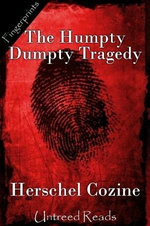 THE HUMPTY DUMPTY TRAGEDY BY HERSCHEL COZINE: BOOK REVIEW