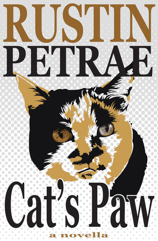 CAT'S PAW BY RUSTIN PETRAE: BOOK REVIEW