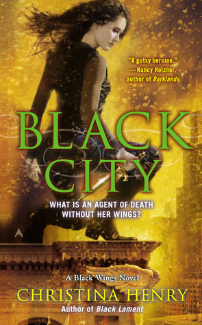 BLACK CITY (BLACK WINGS, BOOK #5) BY CHRISTINA HENRY: BOOK REVIEW