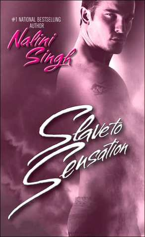 SLAVE TO SENSATION (PSY-CHANGELING, BOOK #1) BY NALINI SINGH: BOOK REVIEW