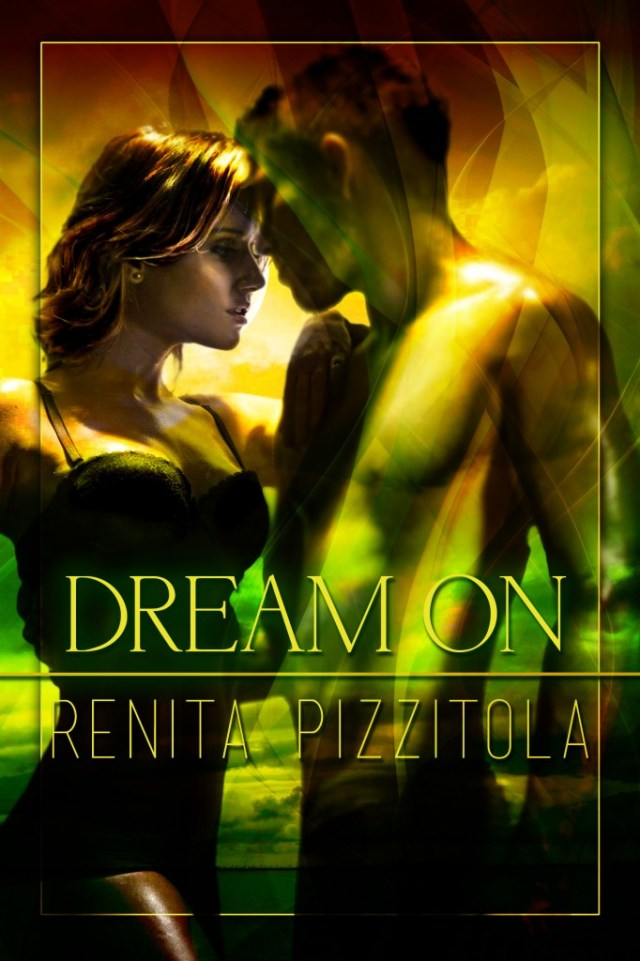 DREAM ON BY RENITA PIZZITOLA: BOOK REVIEW