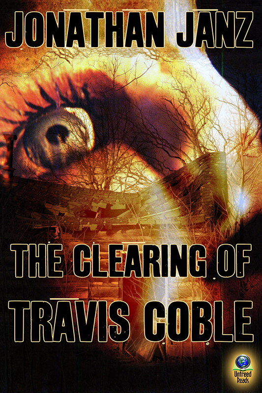 THE CLEARING OF TRAVIS COBLE BY JONATHAN JANZ: BOOK REVIEW