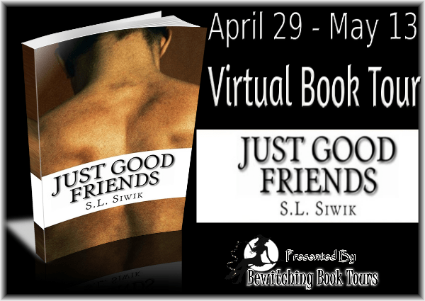 S.L. SIWIK'S 'JUST GOOD FRIENDS' BLOG TOUR