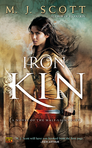IRON KIN (THE HALF-LIGHT CITY, BOOK #3) BY M.J. SCOTT: BOOK REVIEW