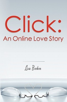 CLICK: AN ONLINE LOVE STORY BY LISA BECKER: BOOK REVIEW