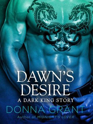 DAWN'S DESIRE (DARK KINGS, BOOK #2) BY DONNA GRANT: BOOK REVIEW