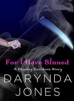 FOR I HAVE SINNED (CHARLEY DAVIDSON, BOOK #1.5) BY DARYNDA JONES: BOOK REVIEW