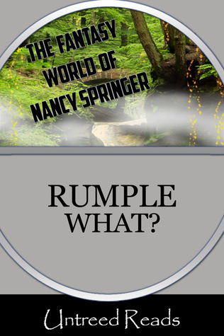 RUMPLE WHAT? BY NANCY SPRINGER: BOOK REVIEW