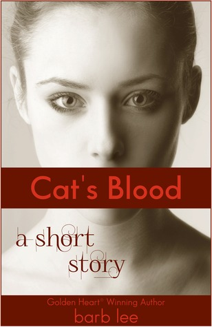 CAT'S BLOOD: A SHORT STORY OF REDEMPTION … AND  VAMPIRES BY BARB LEE: BOOK REVIEW