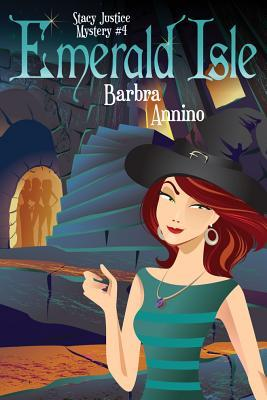 EMERALD ISLE (STACY JUSTICE MYSTERY, BOOK #4) BY BARBRA ANNINO: BOOK REVIEW