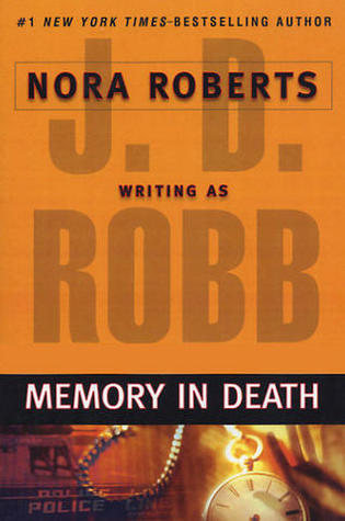 MEMORY IN DEATH (IN DEATH, BOOK #22) BY J.D ROBB: BOOK REVIEW