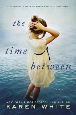THE TIME BETWEEN BY KAREN WHITE: BOOK REVIEW