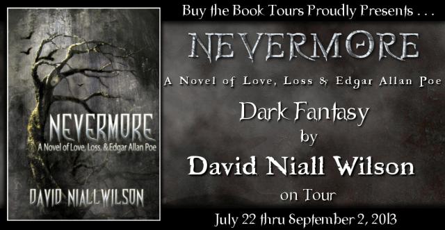 DAVID NIALL WILSON'S NEVERMORE~A NOVEL OF LOVE, LOSS & EDGAR ALLAN POE: BLOG TOUR