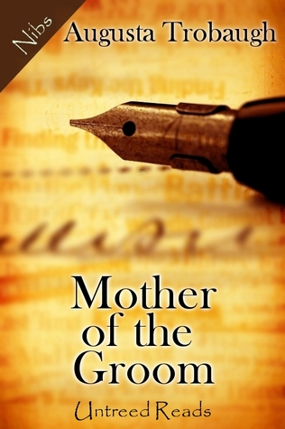 MOTHER OF THE GROOM BY AUGUSTA TROBAUGH: BOOK REVIEW