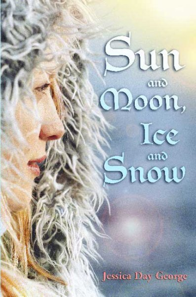 SUN AND MOON, ICE AND SNOW BY JESSICA DAY GEORGE: BOOK REVIEW