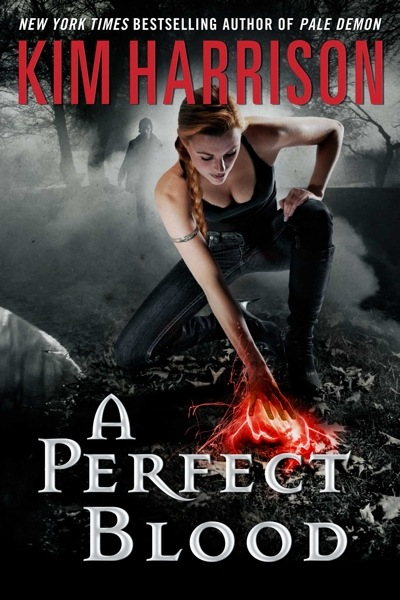 A PERFECT BLOOD (THE HOLLOWS, BOOK #10) BY KIM HARRISON: BOOK REVIEW