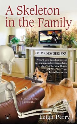 A SKELETON IN THE FAMILY (FAMILY SKELETON MYSTERY, BOOK #1) BY LEIGH PERRY: BOOK REVIEW