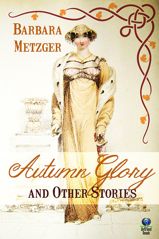 AUTUMN GLORY AND OTHER STORIES BY BARBARA METZGER: EBOOK GIVEAWAY