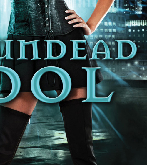 WE GOT LEGS!  KIM HARRISON'S 'THE UNDEAD POOL' COVER REVEAL: PART 1