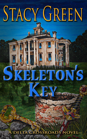 SKELETON'S KEY (DELTA CROSSROADS, BOOK #2) BY STACY GREEN: BOOK REVIEW