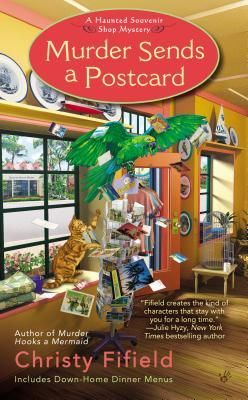 MURDER SENDS A POSTCARD (A HAUNTED SOUVENIR SHOP MYSTERY, BOOK #3) BY CHRISTY FIFIELD: BOOK REVIEW