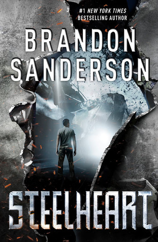 STEELHEART (RECKONERS, BOOK #1) BY BRANDON SANDERSON: BOOK REVIEW