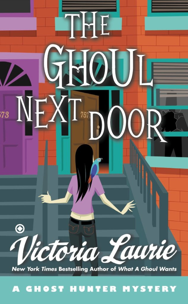 THE GHOUL NEXT DOOR (GHOST HUNTER MYSTERY, BOOK #8) BY VICTORIA LAURIE: BOOK REVIEW