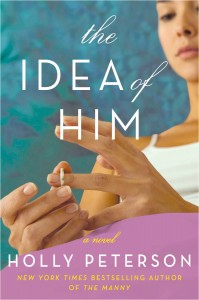 HOLLY PETERSON'S 'THE IDEA OF HIM' COVER REVEAL!