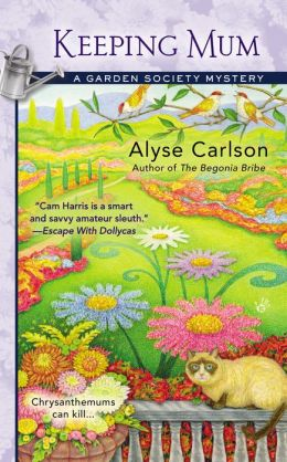 KEEPING MUM (GARDEN SOCIETY MYSTERY, BOOK #3) BY ALYSE CARLSON: BOOK REVIEW