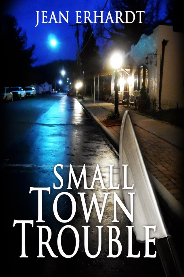 SMALL TOWN TROUBLE BY JEAN ERHARDT: BOOK REVIEW