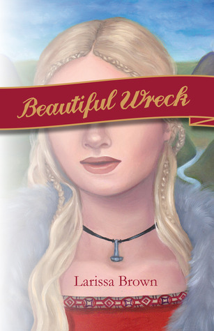 BEAUTIFUL WRECK BY LARISSA BROWN: BOOK REVIEW