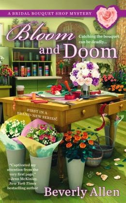 BLOOM AND DOOM (BRIDAL BOUQUET SHOP MYSTERY, BOOK #1) BY BEVERLY ALLEN: BOOK REVIEW