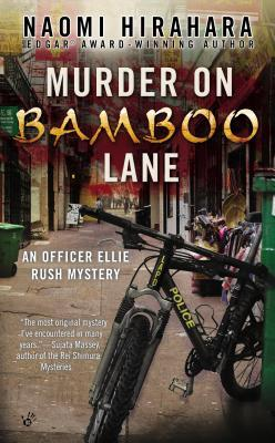 MURDER ON BAMBOO LANE (OFFICER ELLIE RUSH MYSTERY, BOOK #1) BY NAOMI HIRAHARA: BOOK REVIEW