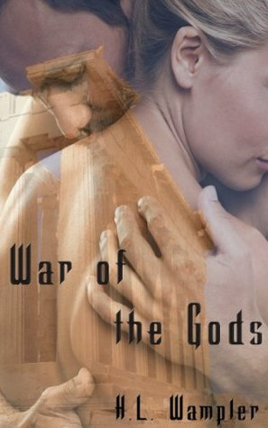WAR OF THE GODS BY H.L. WAMPLER; BOOK REVIEW