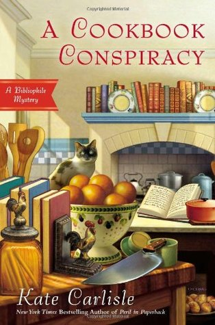 A COOKBOOK CONSPIRACY (BIBLIOPHILE MYSTERY, BOOK #7) BY KATE CARLISLE: BOOK REVIEW