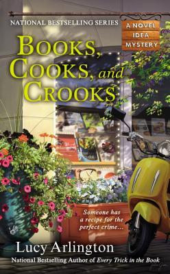 BOOKS, COOKS, AND CROOKS (A NOVEL IDEA MYSTERY, BOOK #3) BY LUCY ARLINGTON: BOOK REVIEW