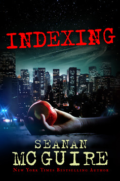 INDEXING BY SEANAN MCGUIRE: A TO Z