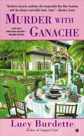 MURDER WITH GANACHE (KEY WEST FOOD CRITIC, BOOK #4) BY LUCY BURDETTE: BOOK REVIEW