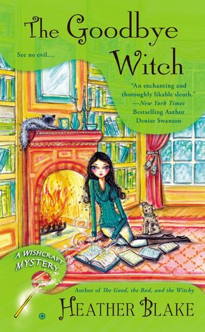 THE GOODBYE WITCH (WITCHCRAFT MYSTERY, BOOK #4) BY HEATHER BLAKE: BOOK REVIEW