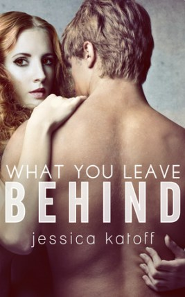 what-you-leave-behind-jessica-katoff