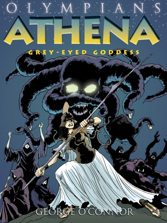 ATHENA: GREY-EYED GODDESS (OLYMPIANS, BOOK #2) BY GEORGE O'CONNOR: GRAPHIC NOVEL REVIEW