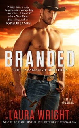 BRANDED (THE CAVANAUGH  BROTHERS, BOOK #1) BY LAURA WRIGHT: BOOK REVIEW